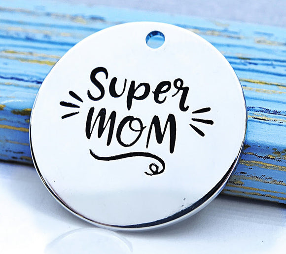 Super mom, mom, mom charm, Alloy charm 20mm very high quality..Perfect for jewery making and other DIY projects #55