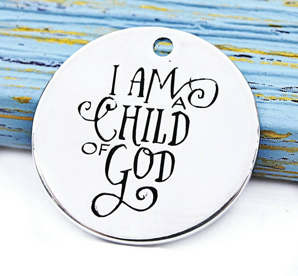 I am a child of God, child of god charm. Alloy charm 20mm high quality. Perfect for jewery making and other DIY projects #131