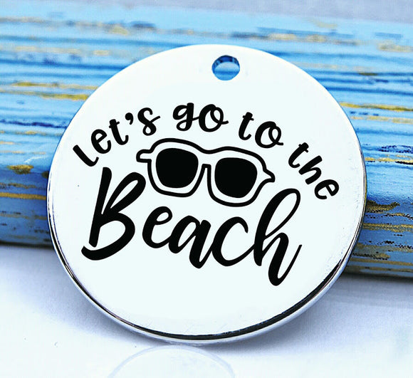 Let's go to the beach, beach, I love the beach, beach charm, Steel charm 20mm very high quality..Perfect for DIY projects