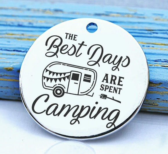 Camping charm, camping, best days, camp charm, Steel charm 20mm very high quality..Perfect for DIY projects