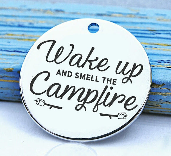 Camping charm, Wake up and smell the campfire, camp charm, Steel charm 20mm very high quality..Perfect for DIY projects