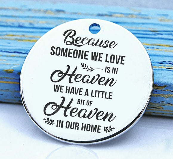 Memorial charm, memorial, someone we love in heaven, loss charm, Steel charm 20mm very high quality..Perfect for DIY projects