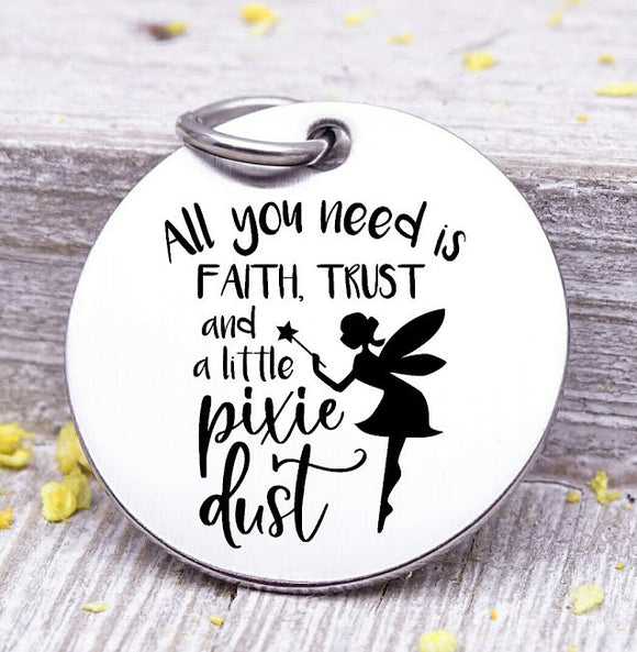 Faith trust and Pisie dust, pixie dust charm, pixie dust, fairy charm, Steel charm 20mm very high quality..Perfect for DIY projects