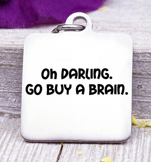 Go buy a brain, brain, dumb charm, Steel charm 20mm very high quality..Perfect for DIY projects