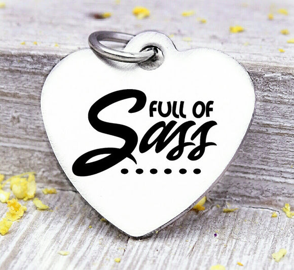Full of Sass, sass, sassy, sassy charm, attitude charm, heart of gold charm, Steel charm 20mm very high quality..Perfect for DIY projects