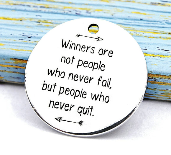 Winners never quit, winners, never quit, winner, Alloy charm 20mm very high quality..Perfect for DIY projects 207