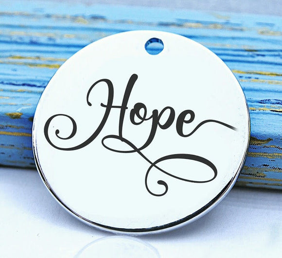 Hope, hope charm, find hope, have hope, hope charms, Steel charm 20mm very high quality..Perfect for DIY projects