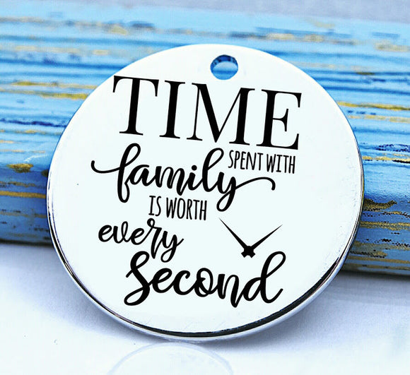 Family, time spent with family is worth every second, family charm, Steel charm 20mm very high quality..Perfect for DIY projects