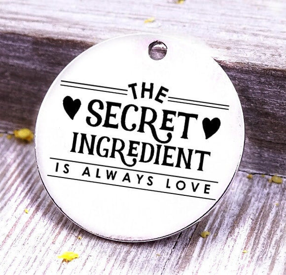 The secret ingredient is always love, cooking, baking charm, baker charm, Steel charm 20mm very high quality..Perfect for DIY projects