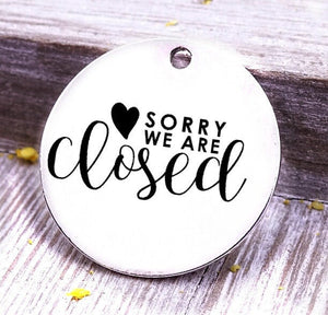 Sorry we are closed, closed, closed charm, Steel charm 20mm very high quality..Perfect for DIY projects