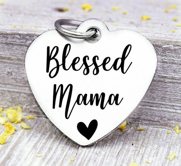 Blessed mama, mama, favorite mama, mama charm, Steel charm 20mm very high quality..Perfect for DIY projects