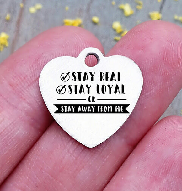 Stay Real, Stay loyal, loyal charm, loyalty charm, Steel charm 20mm very high quality..Perfect for DIY projects
