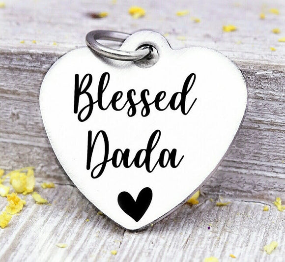 Blessed Dada, Dada, favorite Dada, Dada charm, Steel charm 20mm very high quality..Perfect for DIY projects