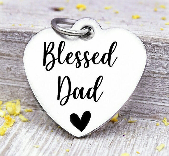 Blessed Dad, Dad, favorite Dad, Dad charm, Steel charm 20mm very high quality..Perfect for DIY projects