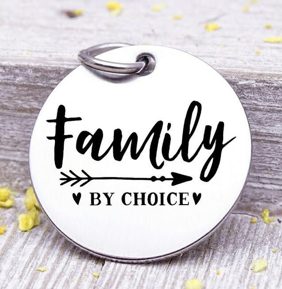 Family charm, family, family by choice, family charms, Steel charm 20mm very high quality..Perfect for DIY projects