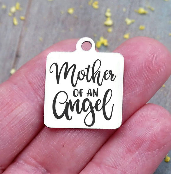 Memorial charm, memorial, Mother of an Angel, loss charm, Steel charm 20mm very high quality..Perfect for DIY projects