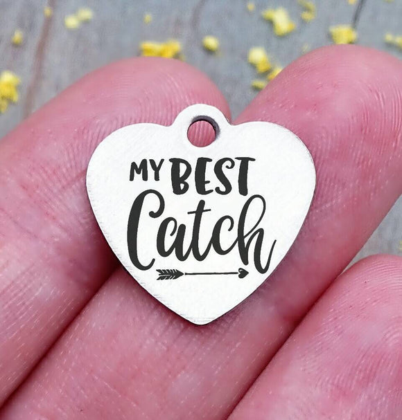 My Best Catch, my best catch charm, anniversary charm, Steel charm 20mm very high quality..Perfect for DIY projects