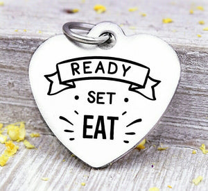 Ready Set Eat, ready set eat charm, eating, love to eat, food eating charms, Steel charm 20mm very high quality..Perfect for DIY projects