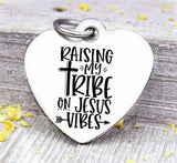 Raising my Tribe, raising my tribe on jesus vibes, jesus charms, Steel charm 20mm very high quality..Perfect for DIY projects