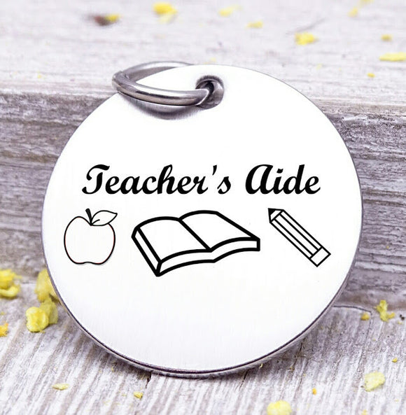 Teacher's Aide, teacher aide charm, teacher charm, steel charm 20mm very high quality..Perfect for jewery making and other DIY projects