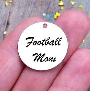 Football mom, Football , sports mom, sports, Football charm. Steel charm 20mm very high quality..Perfect for DIY projects