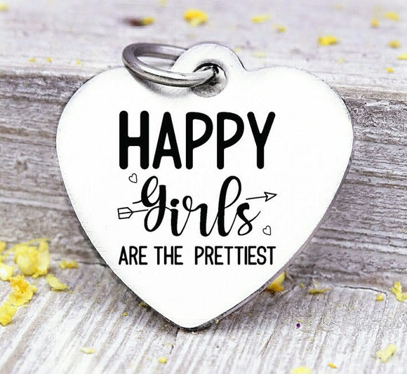 Happy girls are the prettiest, happy girls, happy charm, happy girl charm, Steel charm 20mm very high quality..Perfect for DIY projects