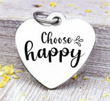 Choose happy, Choose happy charm, happy, happy charm, Steel charm 20mm very high quality..Perfect for DIY projects