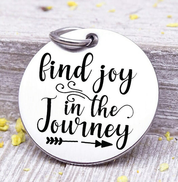 Find Joy in the Journey, find joy, joy, joy charm. Steel charm 20mm very high quality..Perfect for DIY projects