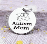 Autism mom charm, autism mom, autism charm, stainless steel charm 20mm very high quality..Perfect for DIY projects
