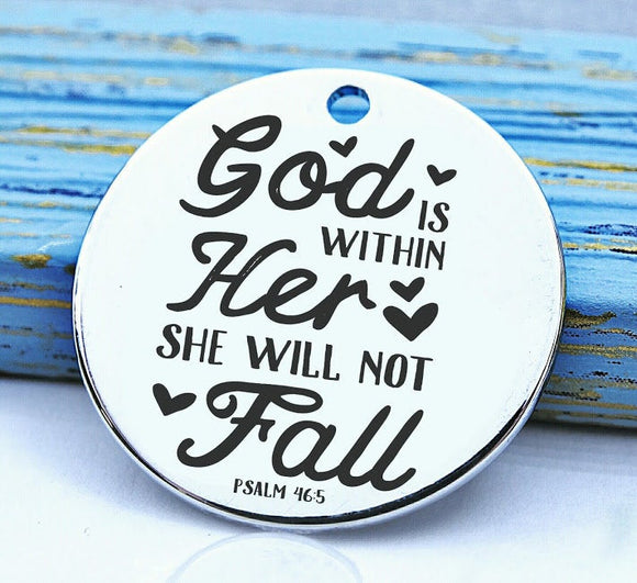 God is within her, she will not Fall, god is with her, god charm, Steel charm 20mm very high quality..Perfect for DIY projects