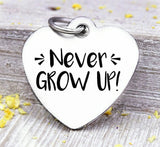 Never Grow up, peter pan, peter pan charm, Steel charm 20mm very high quality..Perfect for DIY projects