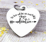 To live would be an awefully big adventure, peter pan, peter pan charm, Steel charm 20mm very high quality..Perfect for DIY projects