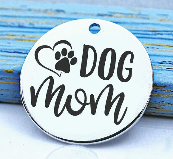 Dog mom, doggie mom, doggie mama, fur mom, fur mama, dog mom charm, Steel charm 20mm very high quality..Perfect for DIY projects