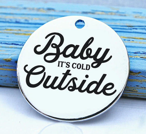 Baby it's cold outside charm, christmas, christmas charm, Steel charm 20mm very high quality..Perfect for DIY projects