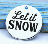 Let it snow charm, christmas, christmas charm, Steel charm 20mm very high quality..Perfect for DIY projects
