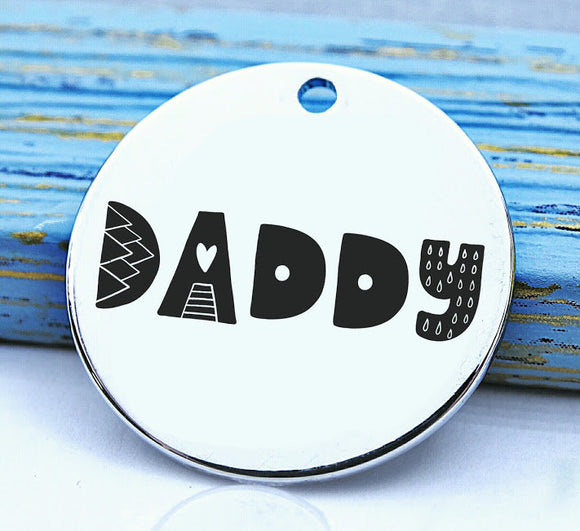 Daddy, daddy charm, family, family charm, Steel charm 20mm very high quality..Perfect for DIY projects