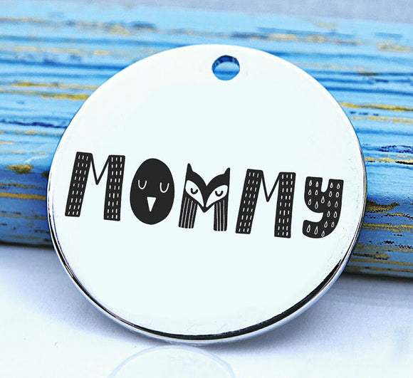 Mommy, mommy charm, family, family charm, Steel charm 20mm very high quality..Perfect for DIY projects