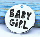 Baby Girl, charm, family, family charm, Steel charm 20mm very high quality..Perfect for DIY projects