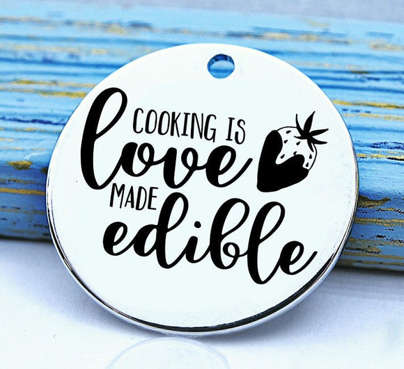 Love is edible, baking, cooking, baking charm, baker charm, Steel charm 20mm very high quality..Perfect for DIY projects