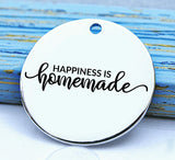 Happiness is homemade, happiness charm, Steel charm 20mm very high quality..Perfect for DIY projects