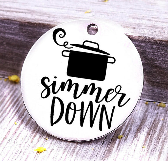 Simmer Down, baking, cooking, baking charm, baker charm, Steel charm 20mm very high quality..Perfect for DIY projects