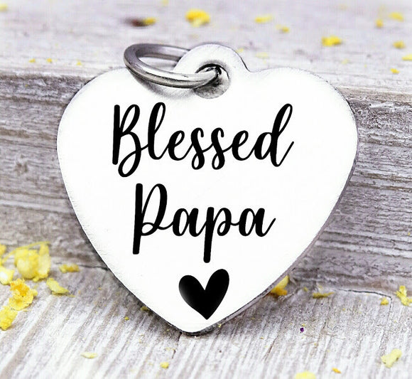 Blessed Papa, papa, favorite papa, papa charm, Steel charm 20mm very high quality..Perfect for DIY projects