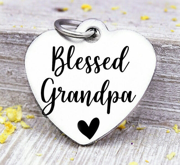Blessed Grandpa, Grandpa, favorite Grandpa, Grandpa charm, Steel charm 20mm very high quality..Perfect for DIY projects