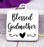 Blessed Godmother, Godmother, favorite Godmother, Godmother charm, Steel charm 20mm very high quality..Perfect for DIY projects
