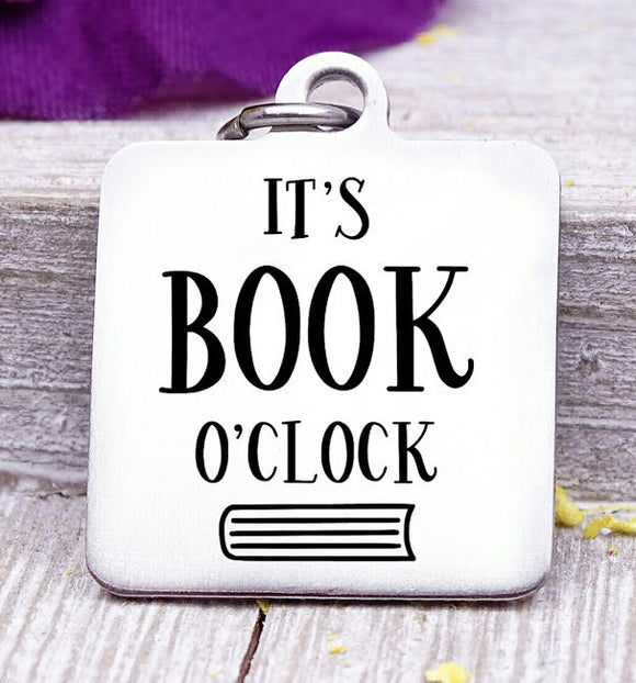 It's book o'clock, book, time , reading ,read charm, Steel charm 20mm very high quality..Perfect for DIY projects