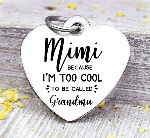 Mimi, to cool to be grandma, Mimi, Mimi charm, Steel charm 20mm very high quality..Perfect for DIY projects