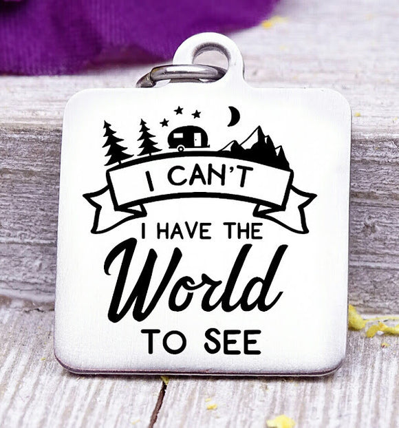 I have the World to see, world travel, adventure, adventure charms, Steel charm 20mm very high quality..Perfect for DIY projects