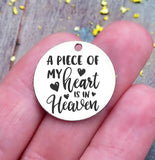 A piece of my heart is in heaven, Memorial charm, memorial, loss charm, Steel charm 20mm very high quality..Perfect for DIY projects