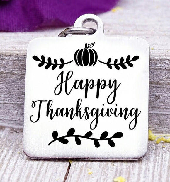 Happy Thanksgiving, thanksgiving, thanksgiving charms, Steel charm 20mm very high quality..Perfect for DIY projects