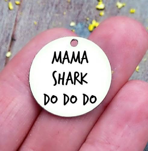Mama shark,  mama charm, mother's day, Mom charm, steel charm 20mm very high quality..Perfect for jewery making and other DIY projects